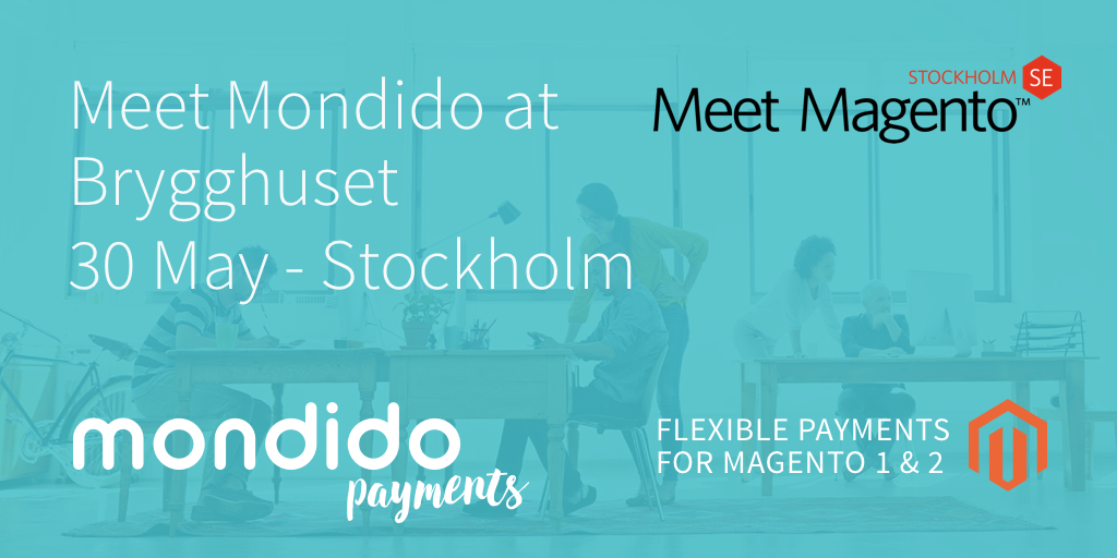Meet Mondido Payments at MEET MAGENTO in Stockholm